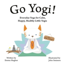 Image for Go Yogi!  : everyday yoga asanas for children