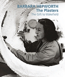 Image for Barbara Hepworth  : the plasters