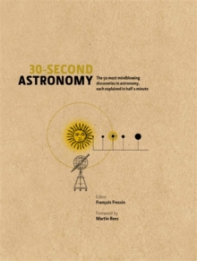 Image for 30-second astronomy  : the 50 most mindblowing discoveries in astronomy, each explained in half a minute