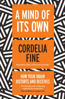 Image for A mind of its own: how your brain distorts and deceives