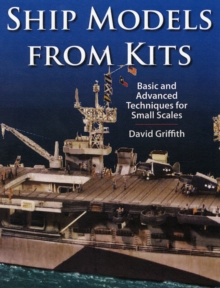Ship models from kits : basic and advanced techniques for