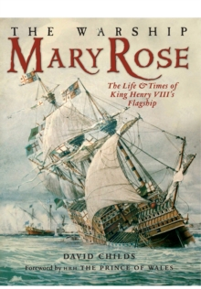 Image for The warship Mary Rose  : the life and times of King Henry VIII's flagship