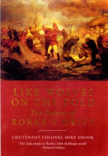 Image for Like Wolves on the Fold: the Defence of Rorke's Drift