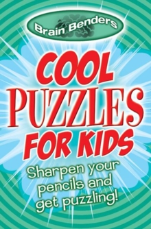 Image for Brain Benders: Cool Puzzles for Kids : Sharpen Your Pencils and Get Puzzling!