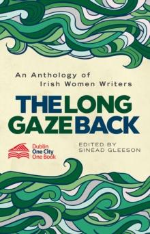 Image for The Long Gaze Back : An Anthology of Irish Women Writers