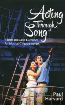 Image for Acting through song  : techniques and exercises for musical-theatre actors