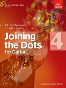 Image for Joining the Dots for Guitar, Grade 4 : A Fresh Approach to Sight-Reading
