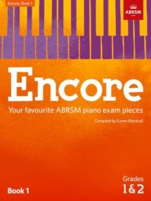Image for Encore: Book 1, Grades 1 & 2 : Your favourite ABRSM piano exam pieces