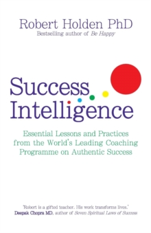 Image for Success intelligence  : essential lessons and practices from the world's leading coaching programme on authentic success