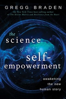 Image for The science of self-empowerment  : awakening the new human story