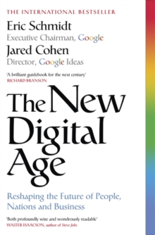 Image for The new digital age  : reshaping the future of people, nations and business