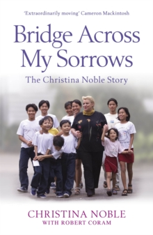 Image for Bridge across my sorrows  : the Christina Noble story