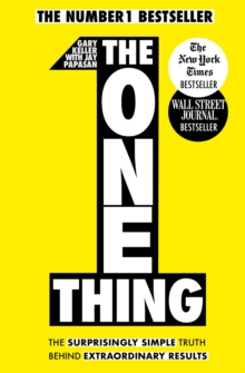 Image for The one thing  : the surprisingly simple truth behind extraordinary results