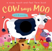 Image for Cow says moo  : a noisy touch-and-feel farm book