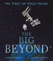 Image for The big beyond  : the story of space travel