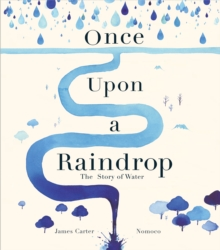 Image for Once upon a raindrop  : the story of water