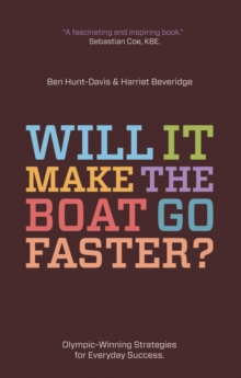 Image for Will it make the boat go faster?: Olympic-winning strategies for everyday success