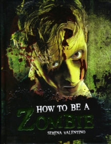Image for How to be a zombie  : the essential guide for anyone who craves brains