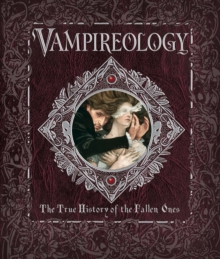 Image for Vampireology  : the true history of the fallen ones