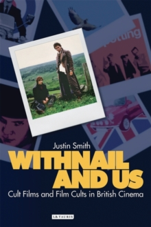 Image for Withnail and us  : cult films and film cults in British cinema
