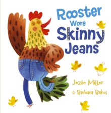 Rooster wore skinny jeans - Miller, Jessie