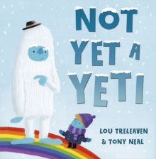 Not yet a yeti - Treleaven, Lou