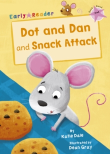 Dot and Dan  : and, Snack attack - Dale, Katie