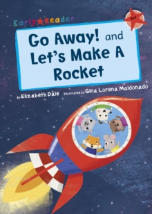 Image for Go away!  : and, Let's make a rocket
