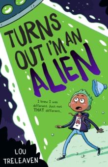 Turns out I'm an alien - Treleaven, Lou