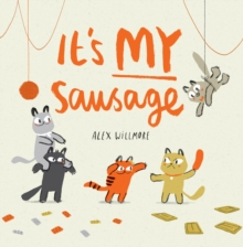It's my sausage - Willmore, Alex