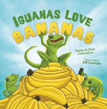 Image for Iguanas love bananas