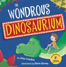 The wondrous dinosaurium - Condon, John