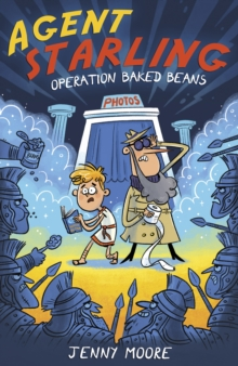 Agent Starling  : Operation Baked Beans - Moore, Jenny