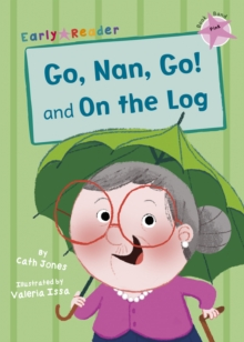 Image for Go, Nan, go!: and, On the log