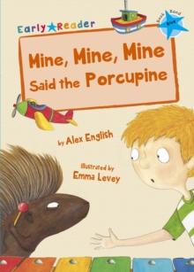 Image for Mine, Mine, Mine Said the Porcupine