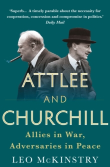 Image for Attlee and Churchill  : allies in war, adversaries in peace