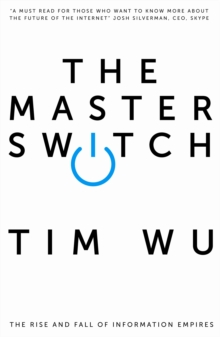 Image for The master switch  : the rise and fall of information empires
