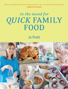 Image for In the mood for quick family food  : simple, fast and delicious recipes for every family