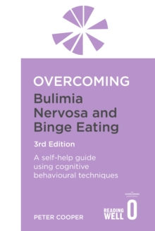 Image for Overcoming bulimia nervosa and binge-eating  : a self-help guide using cognitive behavioral techniques