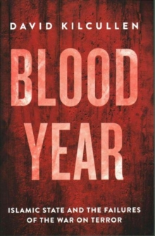 Image for Blood year  : Islamic State and the failures of the War on Terror