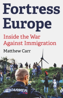 Cover for: Fortress Europe : Inside the War Against Immigration