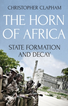 Image for The Horn of Africa : State Formation and Decay