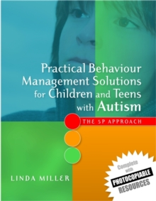 Image for Practical behaviour management solutions for children and teens with autism  : the 5P approach