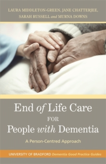 Image for End of life care for people with dementia  : a person-centred and palliative approach
