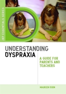 Image for Understanding dyspraxia  : a guide for parents and teachers