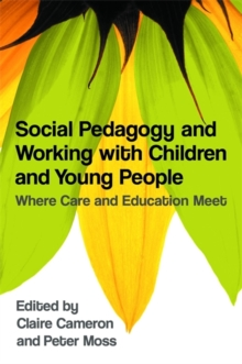 Image for Social pedagogy and working with children and young people  : where care and education meet