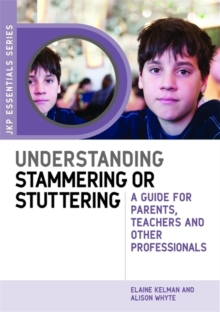 Image for Understanding stammering or stuttering  : a guide for parents, teachers and other professionals