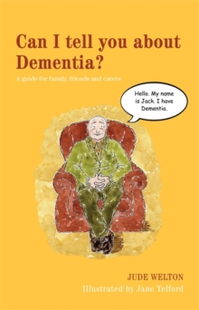 Image for Can I tell you about dementia?  : a guide for family, friends and carers