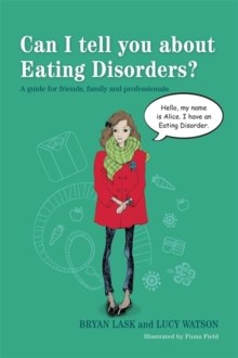 Can I tell you about eating disorders?  : a guide for friends, family and professionals - Field, Fiona