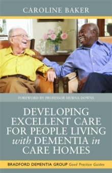 Image for Developing excellent care for people living with dementia in care homes